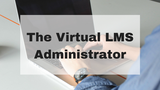 The Virtual LMS Administrator