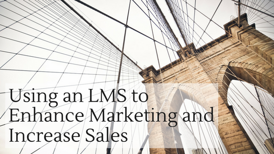 using-lms-to-enhance-marketing-and-increase-sales