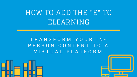 Transform In-Person Content to Virtual Content