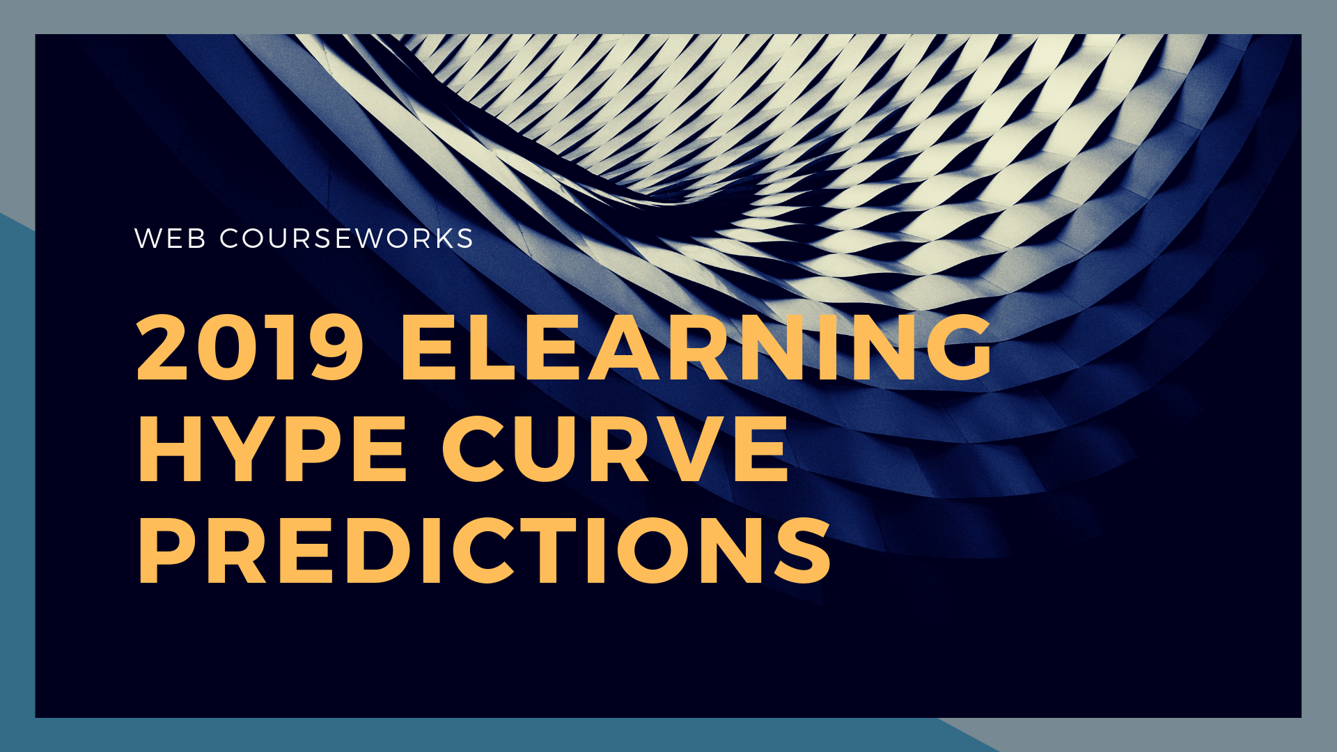 2019 ELearning Predictions – Hype Curve