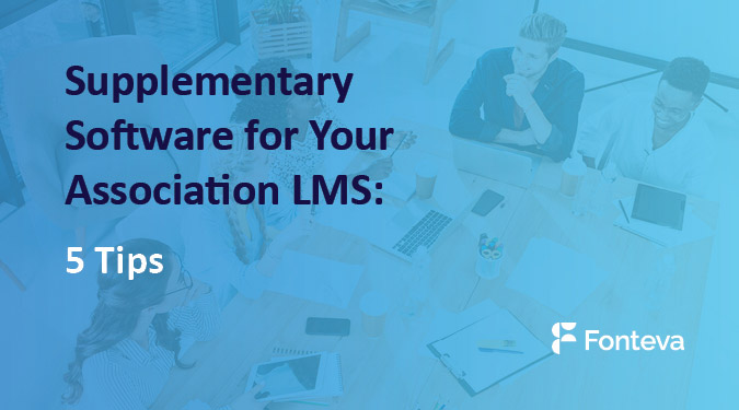 Supplementary Software For Your Association LMS: 5 Tips