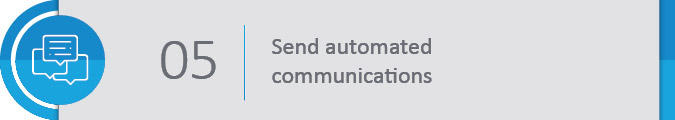 Send automated communications to your members.