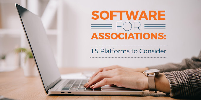 Software for Associations | 15 Platforms to Consider