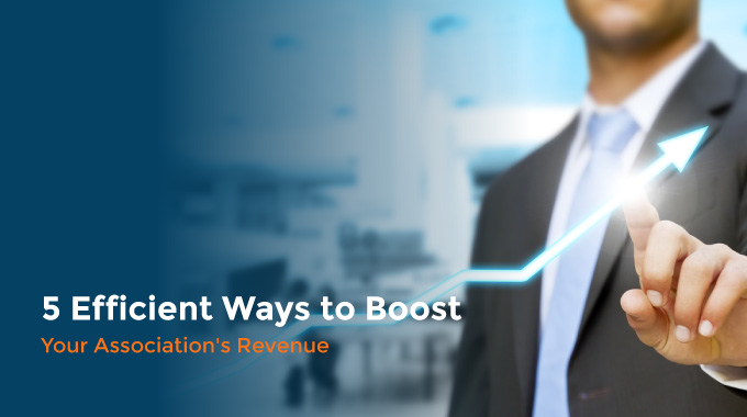5 Efficient Ways to Boost Your Association's Revenue