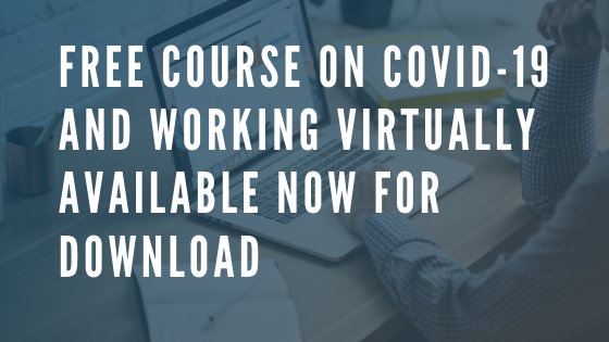 Free Course on Covid-19 & Working Virtually Available Now for Download