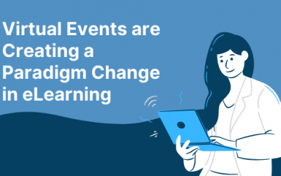 Virtual Events are Creating a Paradigm Change in eLearning