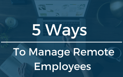 5 Ways to Manage Remote Employees