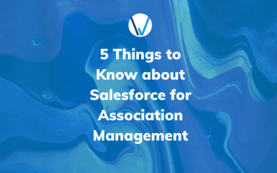 5 Things to Know about Salesforce for Association Management