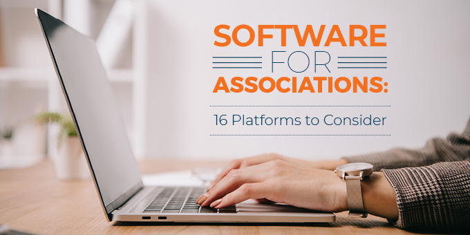Software for Associations | 16 Platforms to Consider