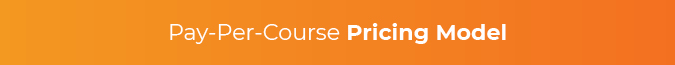 This section discusses the pay-per-course eLearning pricing model.