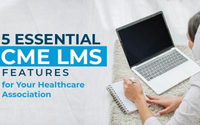 5 Essential CME LMS Features for Your Healthcare Association