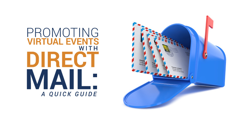 Explore this guide to promoting virtual events with direct mail.