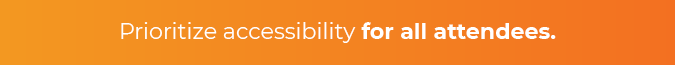 When hosting a virtual conference, prioritize accessibility.