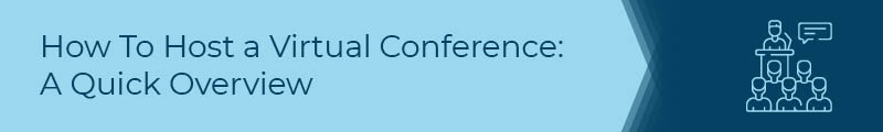 This section provides an overview of hosting a virtual conference.