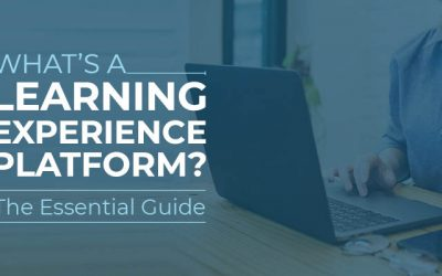 What's A Learning Experience Platform? The Essential Guide