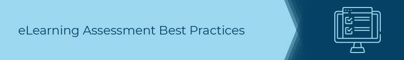 What eLearning assessment best practices can strengthen your courses?
