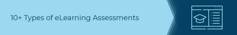 What are the different types of eLearning assessment?